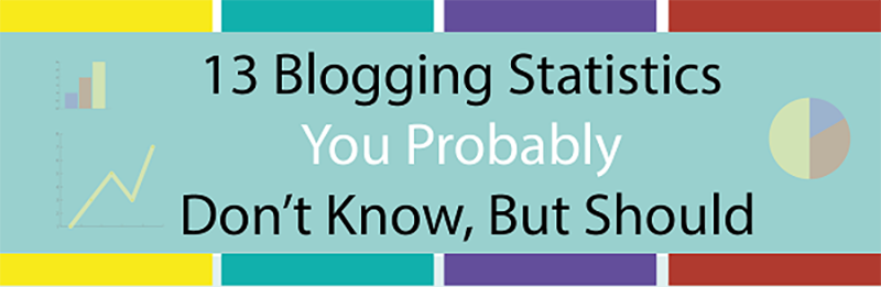 13 Blogging Statistics You Don't Know, But Should